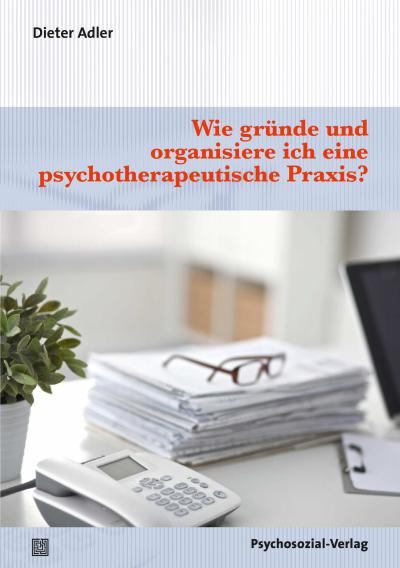 Wie Grunde Und Organisiere Ich Eine Psychotherapeutische Praxis Ebook 2020 978 3 8379 2681 1 Jahrgang 2020 Heft Nomos Elibrary