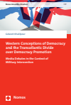Golareh Khalilpour - Western Conceptions of Democracy and the Transatlantic Divide over Democracy Promotion