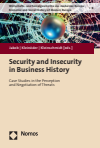 Mark Jakob, Nina Kleinöder, Christian Kleinschmidt - Security and Insecurity in Business History