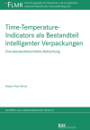 Robert Paul Simon - Time-Temperature-Indicators als Bestandteil intelligenter Verpackungen