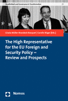 Gisela Müller-Brandeck-Bocquet, Carolin Rüger - The High Representative for the EU Foreign and Security Policy - Review and Prospects