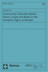 Kalliopi Dani - Community Collective Marks: Status, Scope and Rivals in the European Signs Landscape