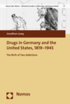 Jonathan Lewy - Drugs in Germany and the United States, 1819-1945