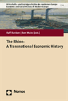 Ralf Banken, Ben Wubs - The Rhine: A Transnational Economic History