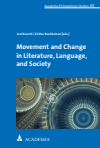 Joel Kuortti, Sirkku Ruokkeinen - Movement and Change in Literature, Language, and Society