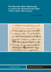 Kyriakos Kalaitzidis - Post-Byzantine Music Manuscripts as a Source for Oriental Secular Music (15th to Early 19th Century)
