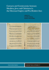 Camilla Adang, Sabine Schmidtke - Contracts and Controversies between Muslims, Jews and Christians in the Ottoman Empire and Pre-Modern Iran