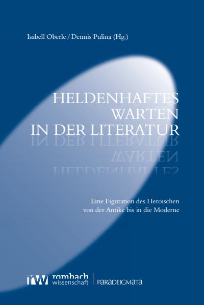 Heldenhaftes Warten In Der Literatur Volume 2020 Issue Nomos Elibrary
