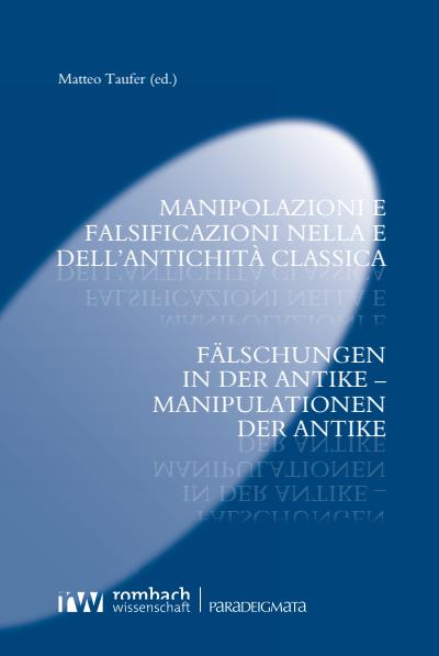 manipolazioni e falsificazioni nella e dell'antichità classica ebook (2020)  / 978-3-96821-713-0 - volume (2020) - issue   nomos elibrary  nomos elibrary