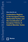 Álvaro Morcillo Laiz - Contentious Regions in the European Union: Nationalist Parties and the Coordination of European Policies in Federal Member States