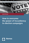 Louis Perron - How to overcome the power of incumbency in election campaigns